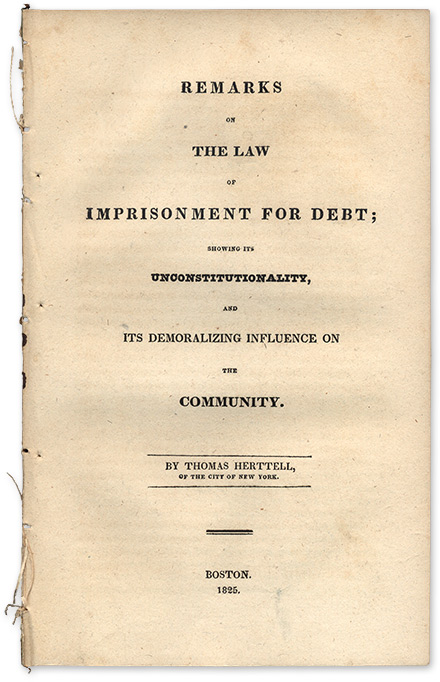 Remarks on the Law of Imprisonment for Debt; Showing Its. Thomas Herttell.