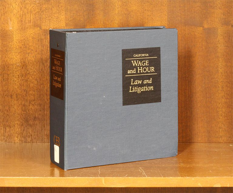 California Wage and Hour: Law and Litigation. Current thru May 2019. Aashish Y. Desai, R. Brian Dixon, L. Fleming.