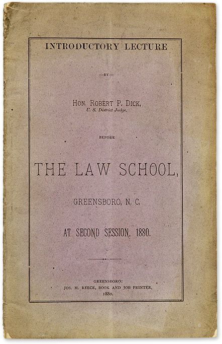 Introductory Lecture Before the Law School, Greensboro, NC, 1880. Robert Paine Dick.