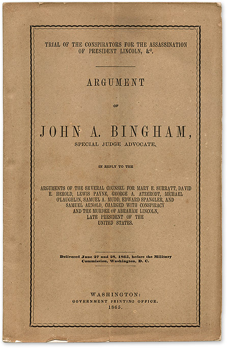 Argument of John A. Bingham, Special Judge Advocate in Reply to the. John A. Bingham, Lincoln Assassination Conspiracy.