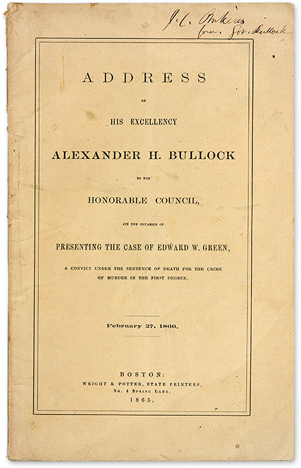 Address of His Excellency Alexander H Bullock to the Honorable. Trial, Alexander H. Bullock, Edward W. Green.