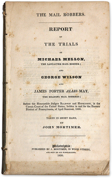 The Mail Robbers: Report of the Trials of Michael Mellon. Trials, Michael Mellon, Defendant.
