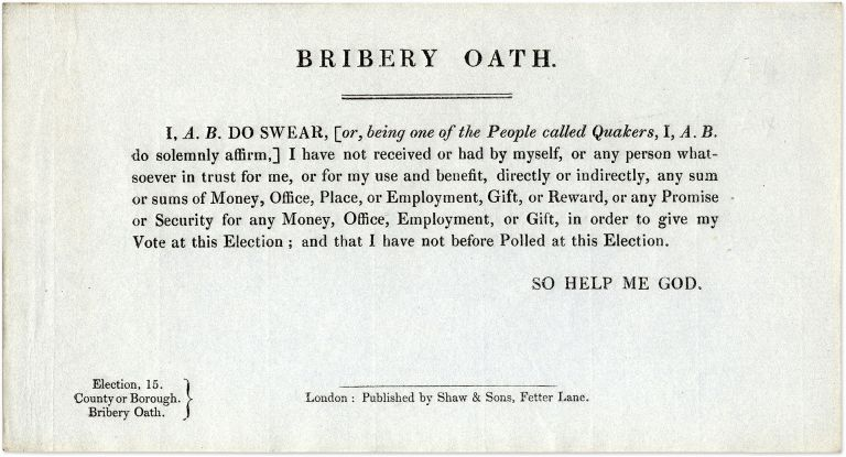 "Bribery Oath. London, c. 1850, 4-1/4"" x 8"" handbill-sized form. Oaths, Great Britain."