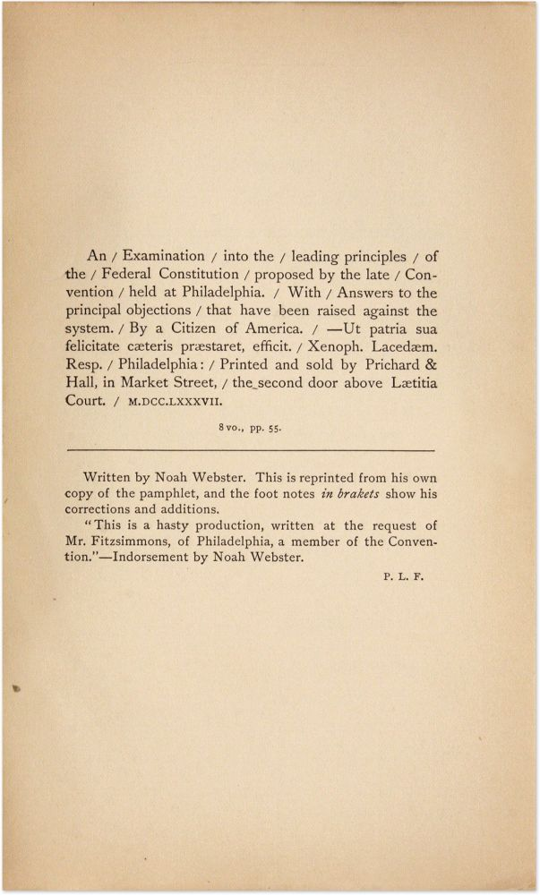 An Examination Into the Leading Principles of the Federal. Noah Webster, Paul Leicester Ford.