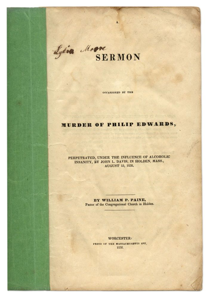A Sermon Occasioned by the Murder of Philip Edwards, Perpetuated. William P. Paine.