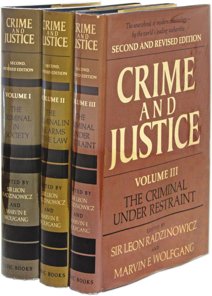 Crime and Justice, Second and Revised Edition, 3 Vols. Leon Radzinowicz, Ed, Marvin E Wolfgang, Ed.