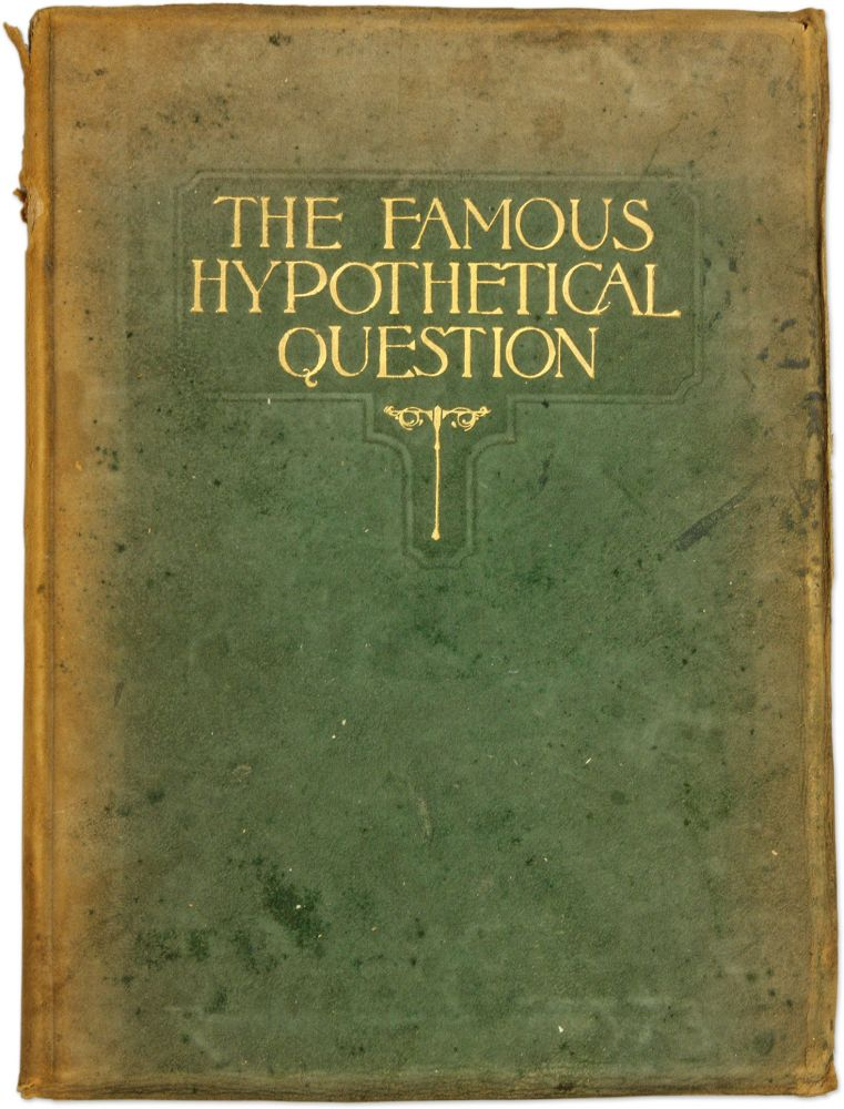 The Famous Hypothetical Question in the Trial of Harry K Thaw. Trial, William Travers Jerome, Francis P., Garvan.
