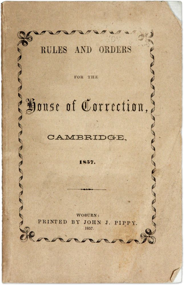 Rules and Orders for the House of Correction. Prisons, Massachusetts.