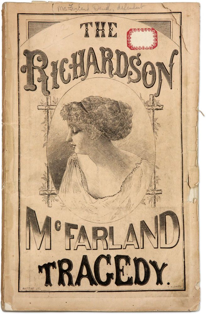 The Richardson-McFarland Tragedy. Containing All the Letters and. Murder, Daniel McFarland, Albert D. Richardson.