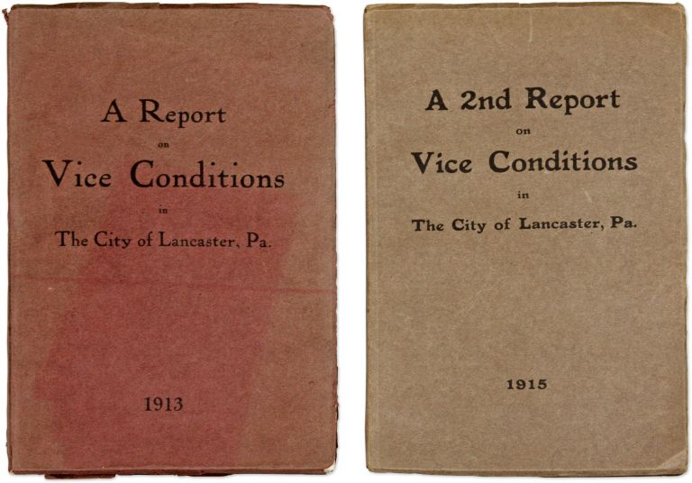 A Report on Vice Conditions in the City of Lancaster, PA [With] A 2nd. George J. Kneeland, Lancaster Citizens Committee.