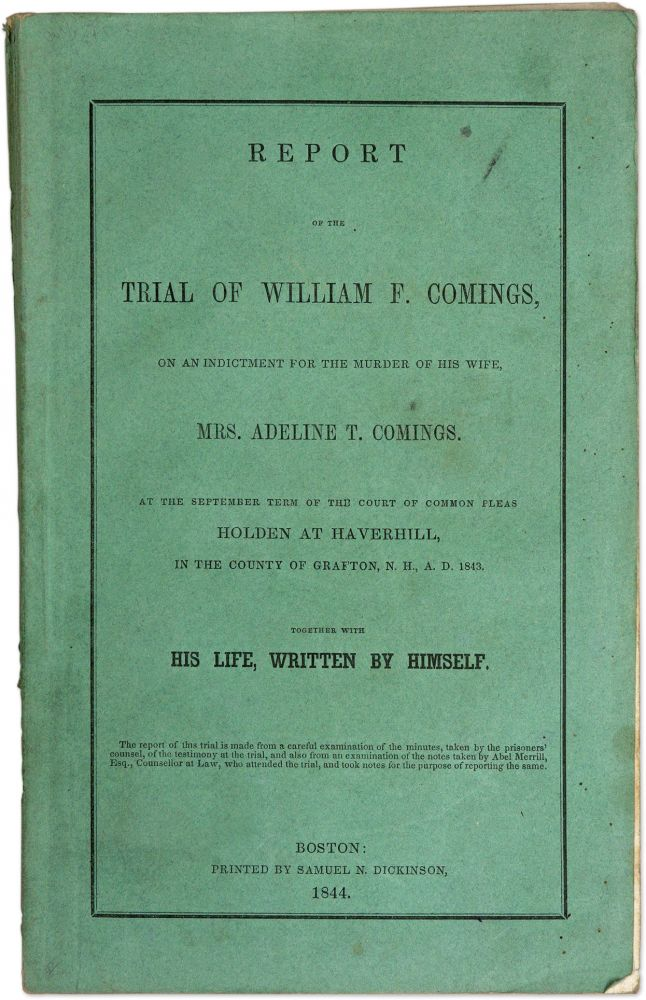 Report of the Trial of William F Comings, On an Indictment for the. Trial, William F Comings, Defendant.