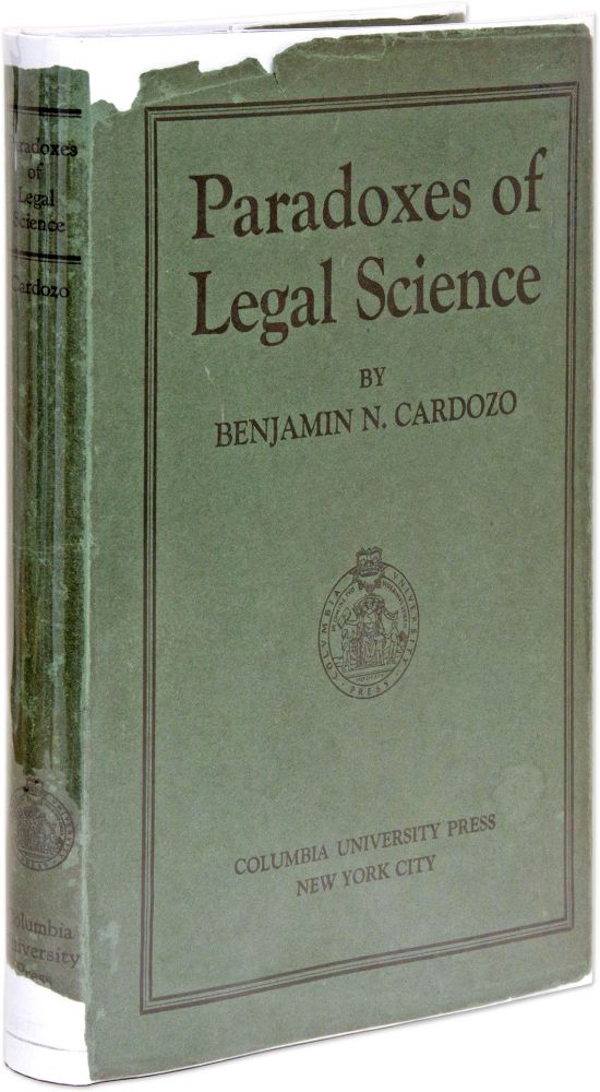 The Paradoxes of Legal Science. First Edition, 1928. Benjamin Cardozo.
