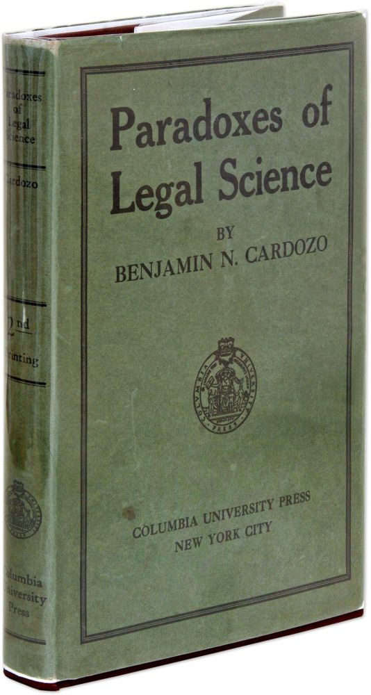 The Paradoxes of Legal Science. Second Printing, in dust jacket. Benjamin Cardozo.