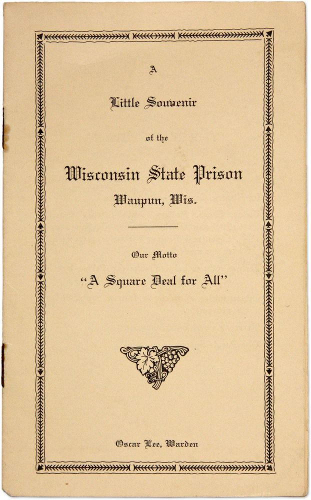 A Little Souvenir of the Wisconsin State Prison, Waupun Wis. Oscar Lee.