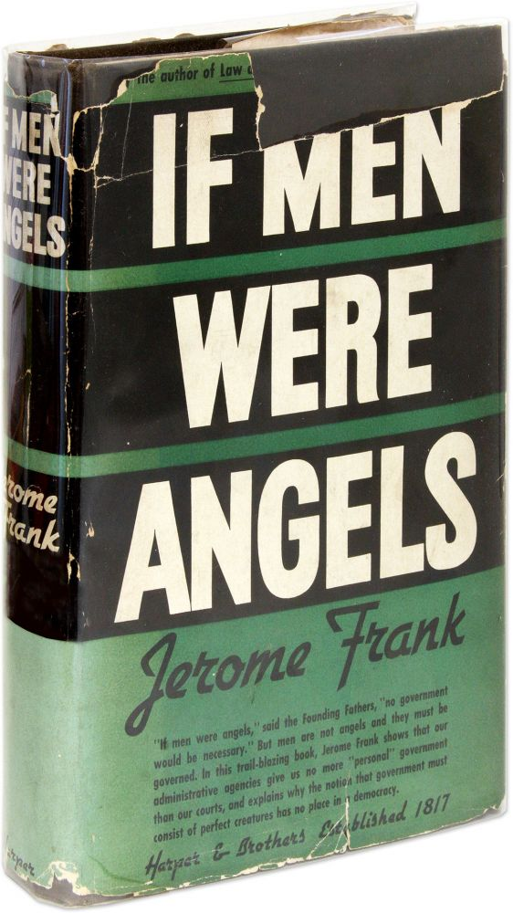 If Men Were Angels, Some Aspects of Government in a Democracy, Signed. Jerome Frank.