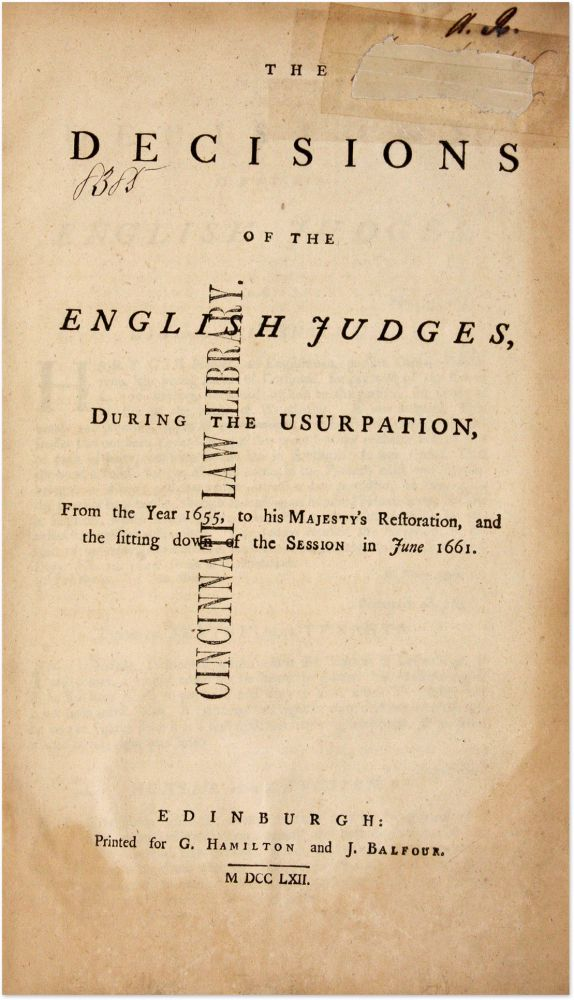 The Decisions of the English Judges, During the Usurpation, From the. Great Britain, Court of Session.