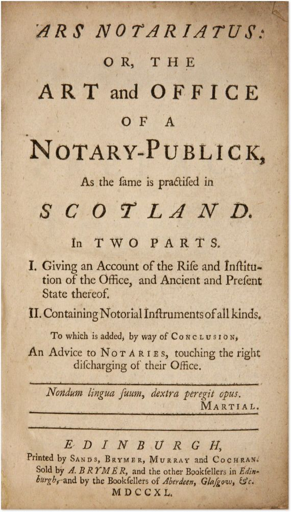 Ars Notariatus: Or, The Art And Office Of A Notary-Publick, As the. Notaries, Scotland.