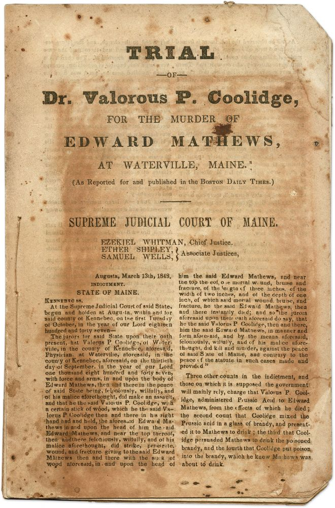 Trial of Dr. Valorous P. Coolidge, for the Murder of Edward Mathews. Trial, Valorous P Coolidge, Defendant.