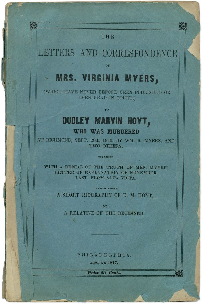 The Letters and Correspondence of Mrs. Virginia Myers, Which Have. Murder, VA Richmond, William R. Myers.