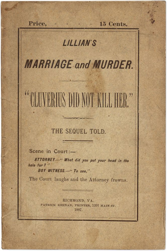 Lillian Madison's Marriage and Murder: Cluverius Did Not Kill Her. Thomas Leigh.