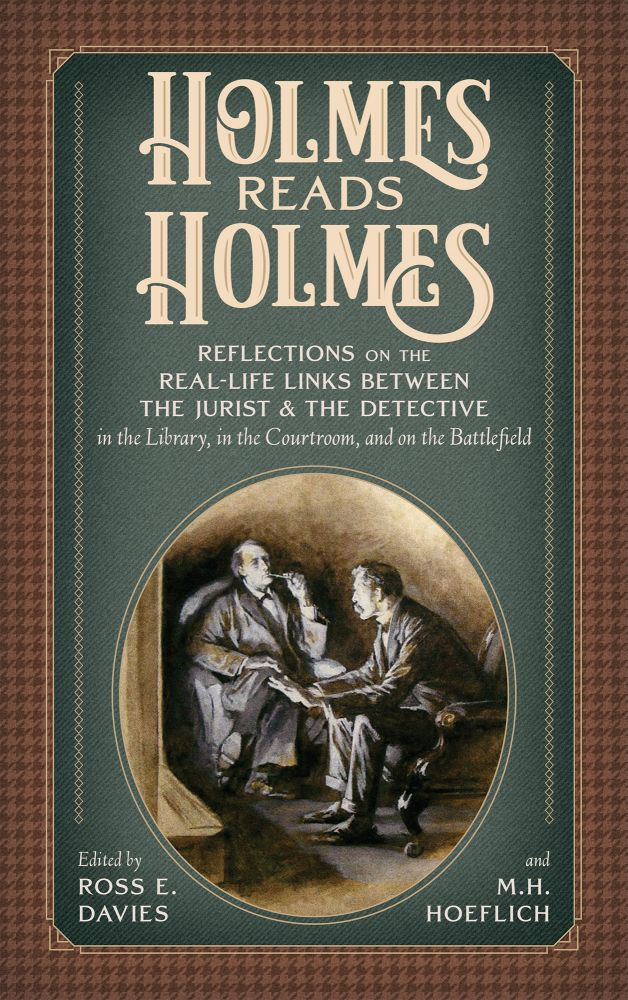 Holmes Reads Holmes: Reflections on the Real-Life Links Between. Ross E. Davies, M. H Hoeflich, Ed.
