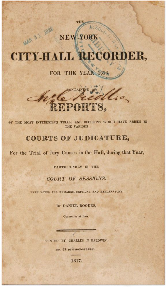 The New York City Hall Recorder, For the Year 1816, Containing. Daniel Rogers.
