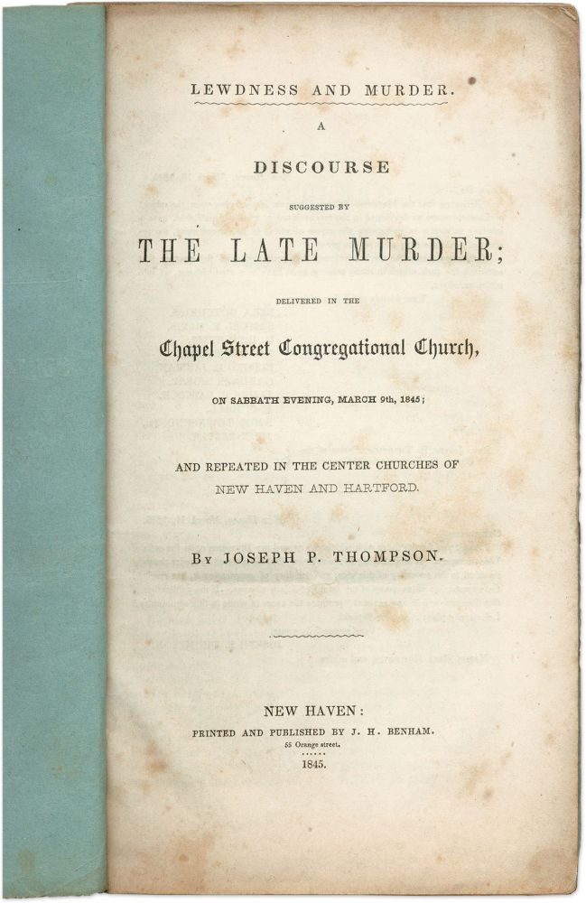 Lewdness and Murder, A Discourse Suggested by the Late Murder. Joseph P. Thompson.