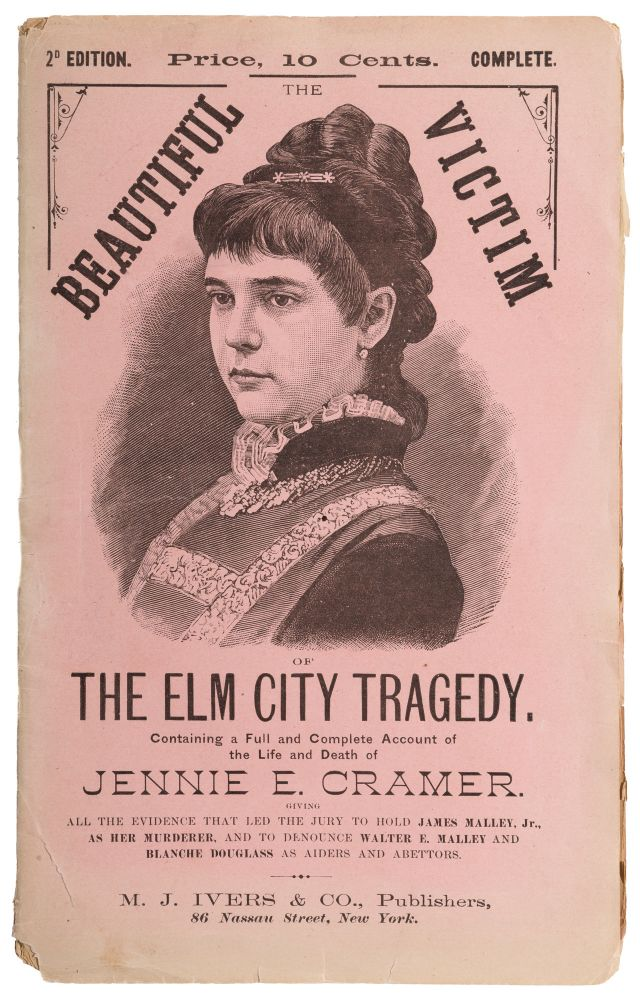 The Beautiful Victim of the Elm City, Being a Full, Fair. Murder, James Malley.