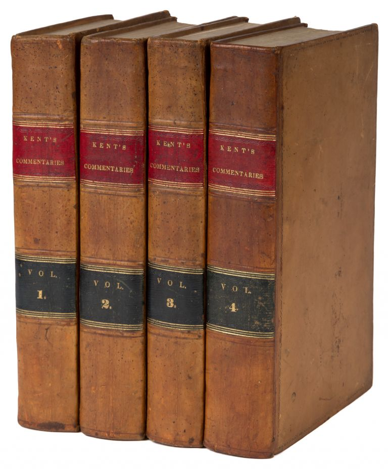 Commentaries on American Law, First Edition, 4 Volumes. A Superb set. James Kent.