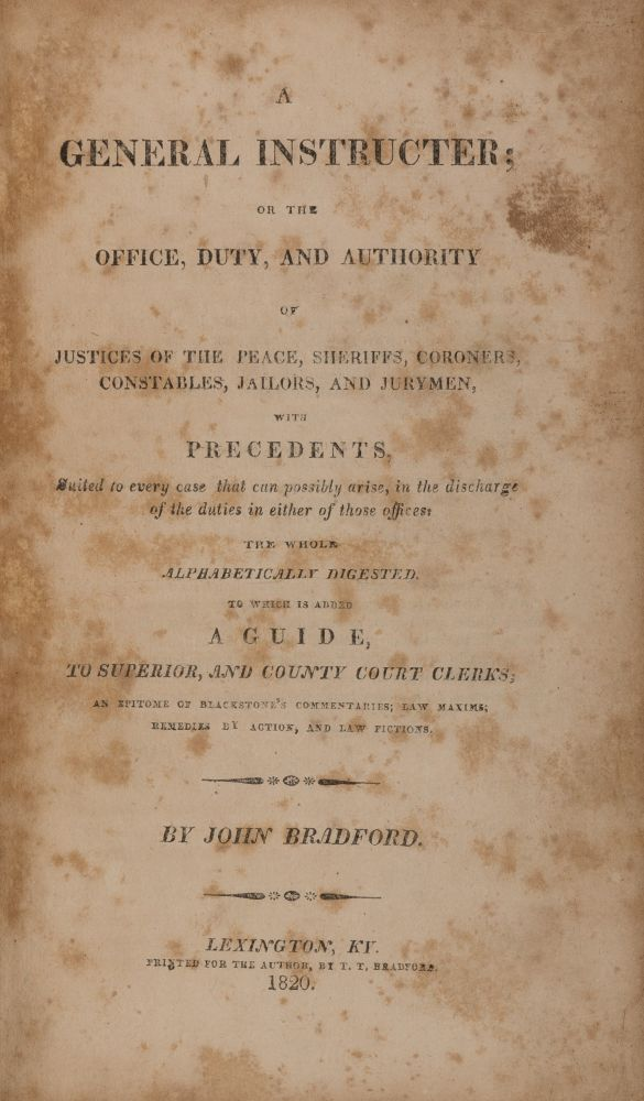 A General Instructer [sic]; Or the Office, Duty and Authority. John Bradford, Sir William Blackstone.