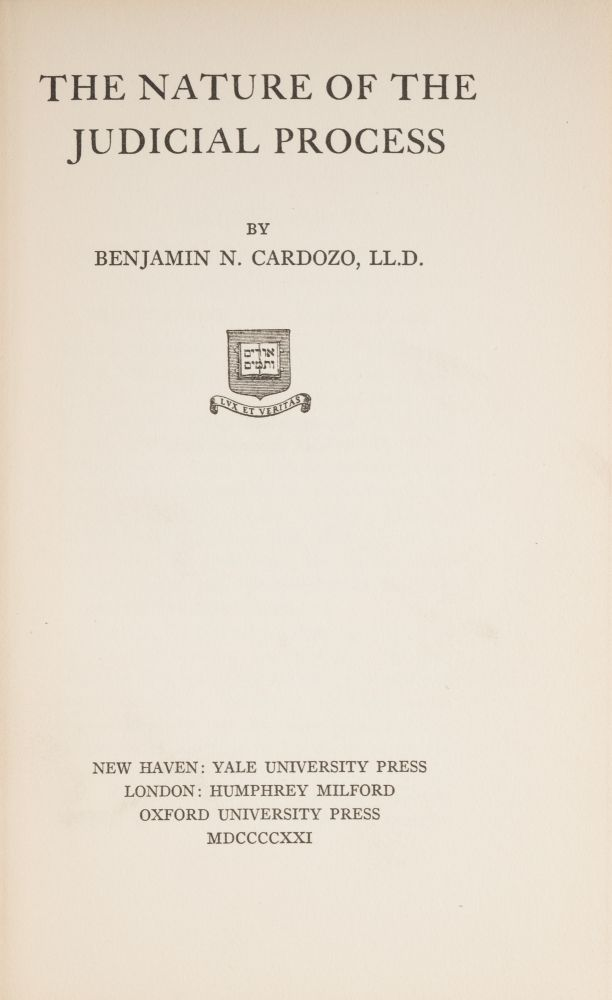 The Nature of the Judicial Process, First Edition, Cardozo's Copy. Benjamin N. Cardozo.