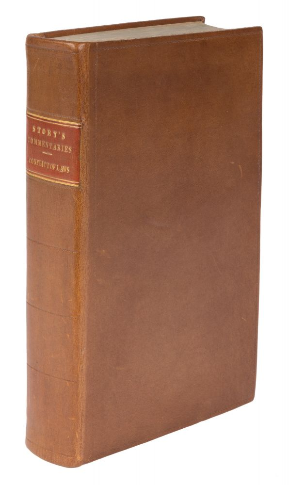 Commentaries on the Conflict of Laws, Foreign and Domestic 1st ed 1834. Joseph Story.