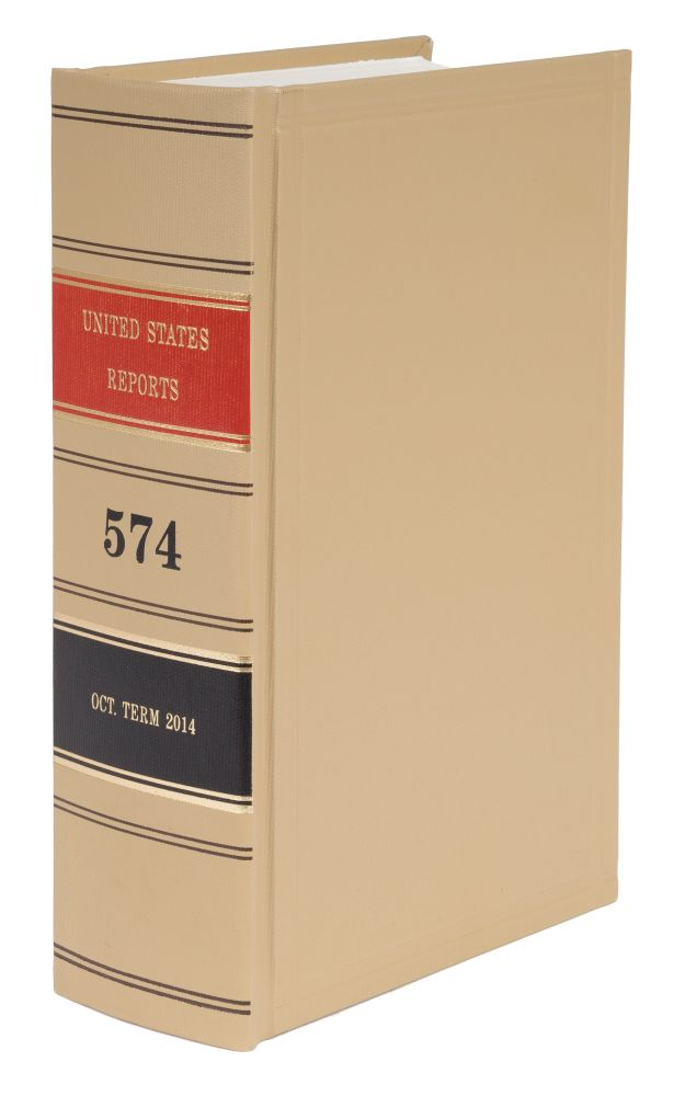 United States Reports. Vol. 574 (Oct. Term 2014). Washington, 2020. United States Government Printing Office.