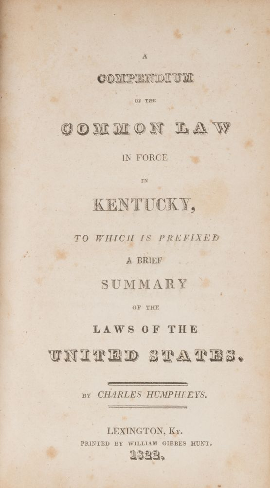 A Compendium of the Common Law in Force in Kentucky, To Which is. Charles Humphreys, Sir William Blackstone.