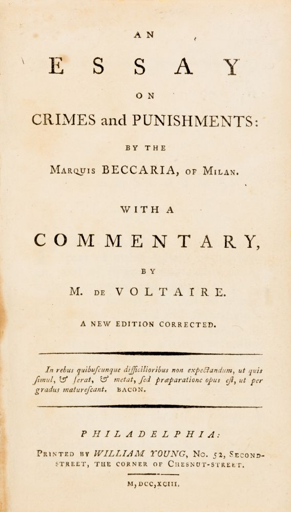 An Essay on Crimes and Punishments, With a Commentary by M de. Cesare Beccaria, Voltaire.
