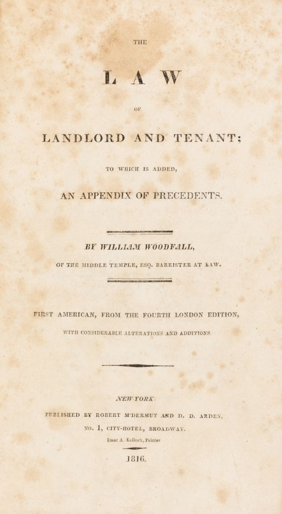 The Law of Landlord and Tenant, To Which is Added, An Appendix. William Woodfall.
