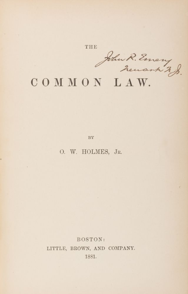 The Common Law, First Edition, Boston, 1881 [with] Holmes, ALS. Oliver Wendell Holmes, Jr.