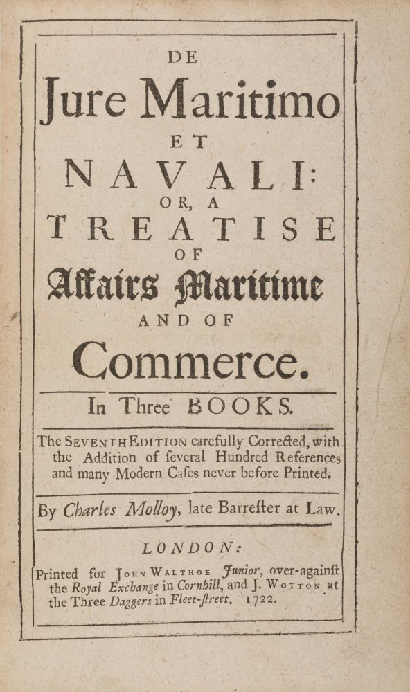 De Jure Maritimo et Navali, Or, A Treatise of Affairs Maritime and. Charles Molloy.