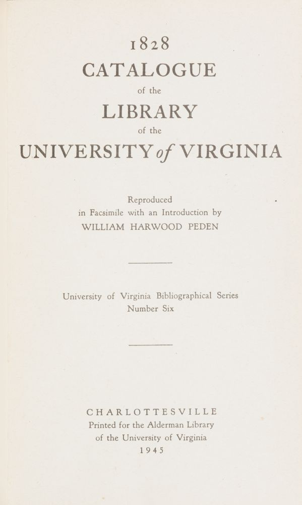 1828 Catalogue of the Library of the University of Virginia. University of Virginia, William Harwood Peden.