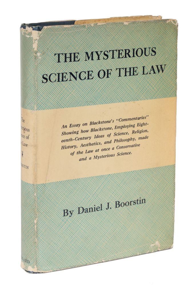 The Mysterious Science of the Law, With a Rare Dust Jacket. Daniel J. Boorstin.