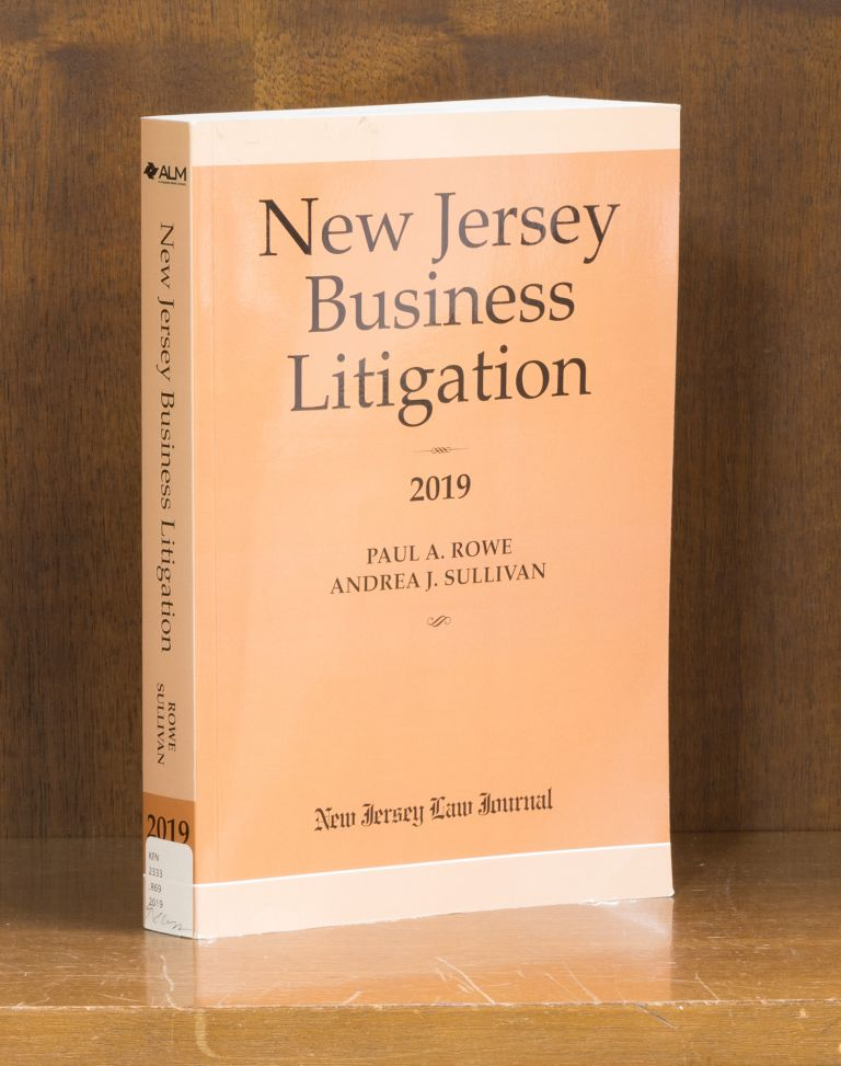 New Jersey Business Litigation, 2019 ed. 1 volume. Paul A. Rowe.