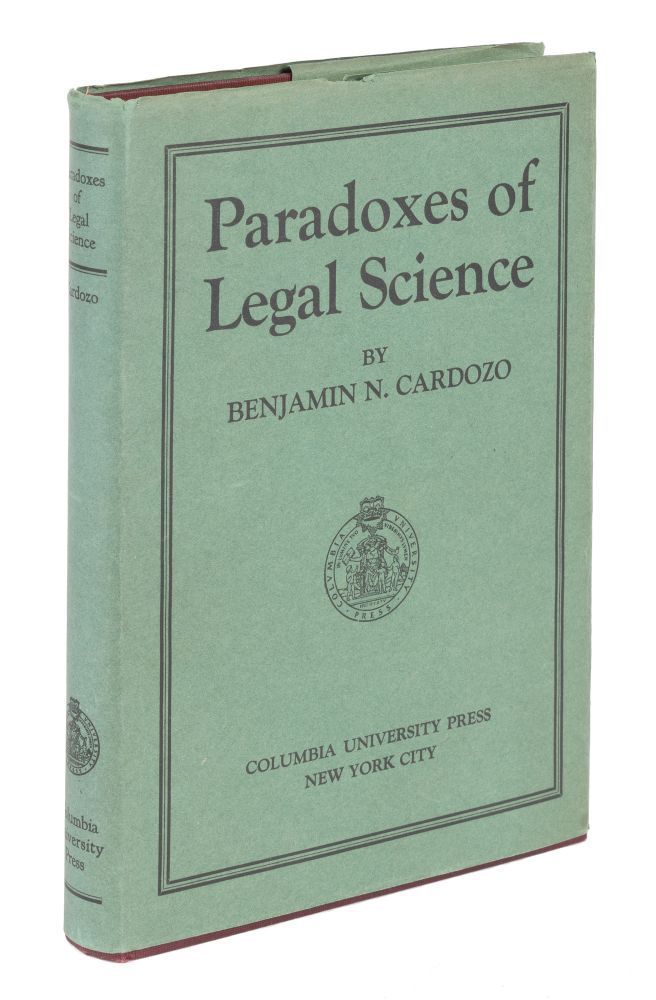 The Paradoxes of Legal Science, 1st Edition in Ex. Dust Jacket. Benjamin Cardozo.