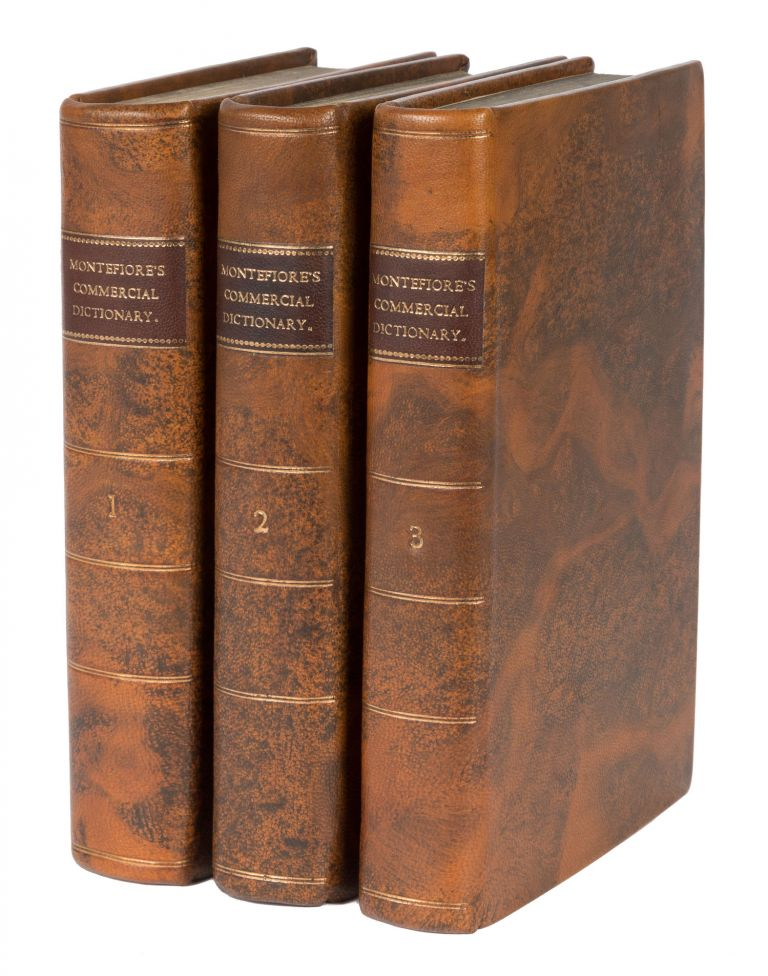A Commercial Dictionary, Containing the Present State of the. Joshua Montefiore.