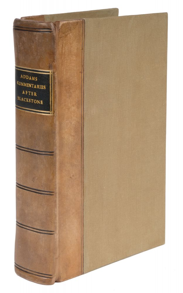 Commentaries on the Laws of England, Principally in the Order, And. Sir William Blackstone, Jesse Addams.