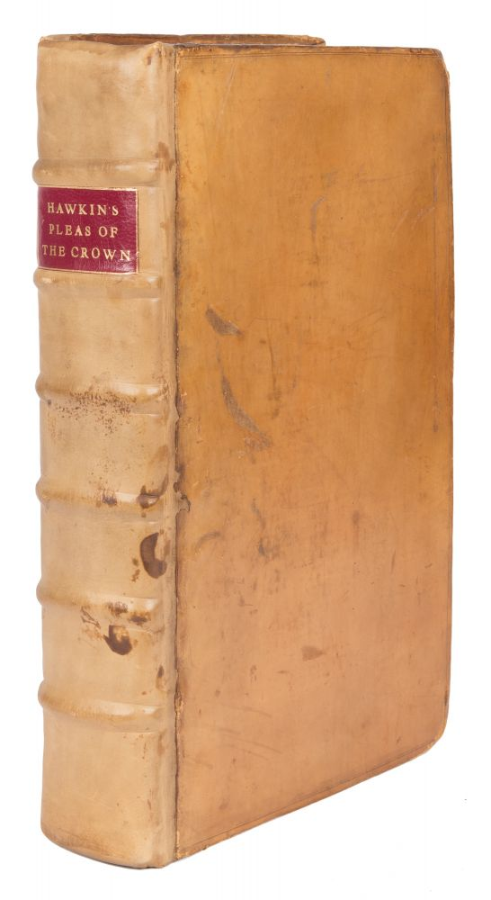 A Treatise of the Pleas of the Crown; Or, A System of the Principal. William Hawkins.