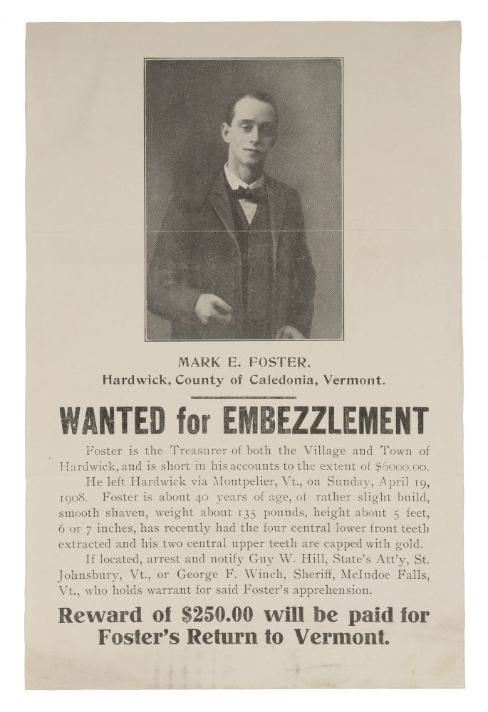 Mark E Foster, Hardwick, County of Caledonia, Vermont, Wanted for. Broadside, Criminals, Vermont.