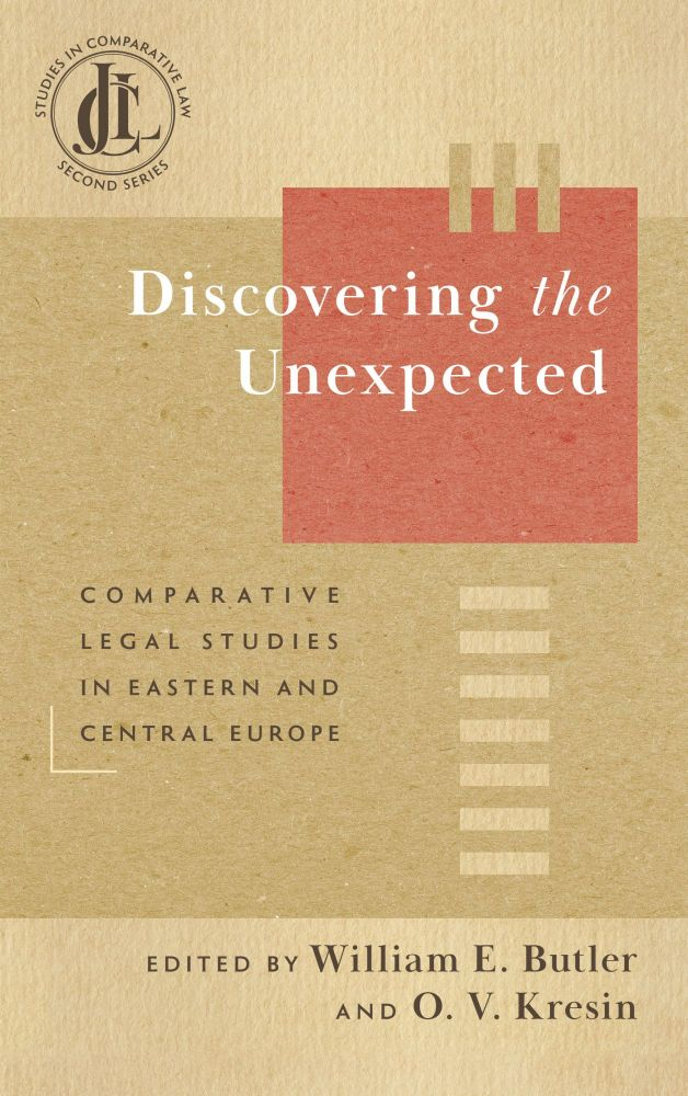 Discovering the Unexpected: Comparative Legal Studies in Eastern. William E. Butler, O. V. Kresin.