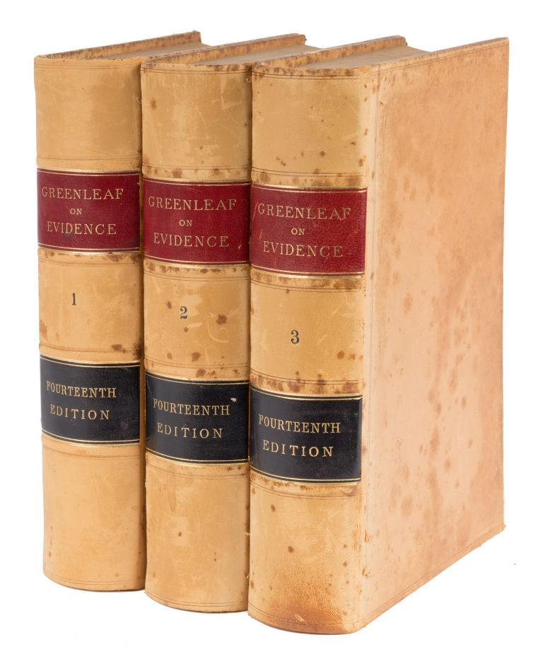 A Treatise on the Law of Evidence, 14th ed 1883, 3 Vols. Simon Greenleaf, Simon Greenleaf Crosswell, Ed.
