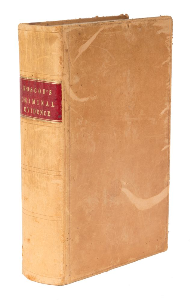 A Digest of the Law of Evidence in Criminal Cases, 2nd ed 1840. Henry Roscoe, T. C. Granger.