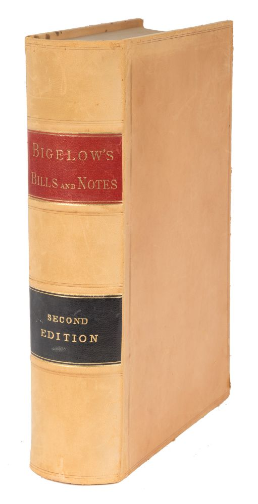 The Law of Bills, Notes, And Checks Illustrated by Leading Cases. Melville M. Bigelow.